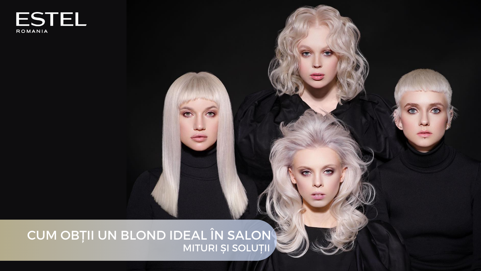 Cum obtii un blond ideal in salon. Mituri si solutii