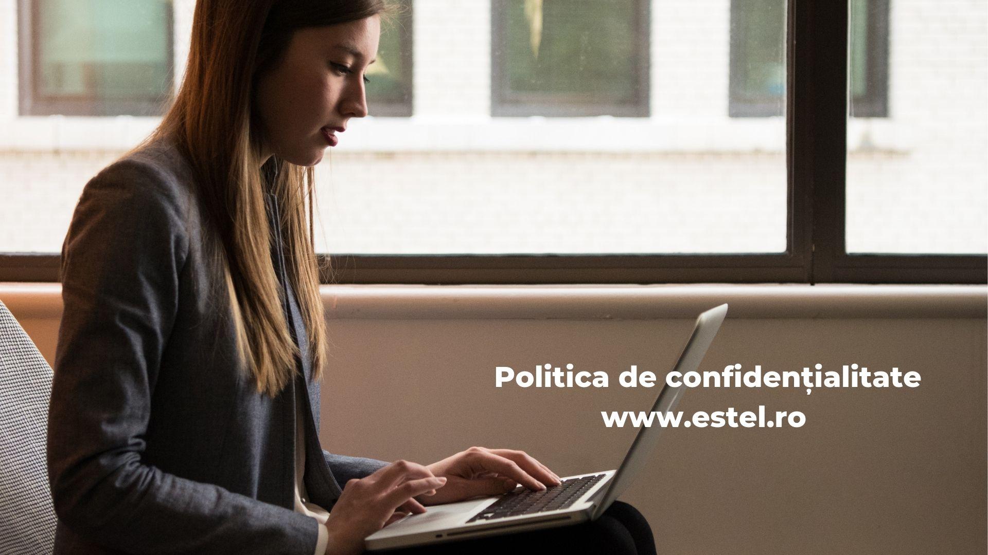 Politica de confidentialitate